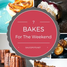7 Bakes to Make This Weekend Recipe